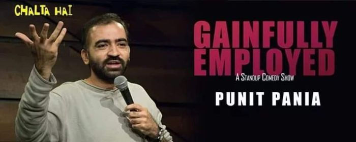 Gainfully Employed - Punit Pania, 27 February   Event in Bangalore   AllEvents.in