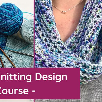 Design your Own Knitting Pattern - 6 Week Online Course
