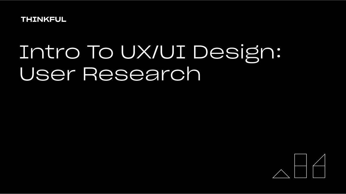 Thinkful Webinar   Intro to UX/UI Design: User Research   Event in San Francisco   AllEvents.in
