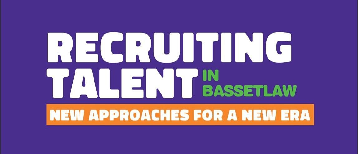 RECRUITING TALENT in Nottinghamshire - Bassetlaw 17321