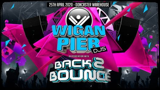 Wigan Pier DJs In Assosiation with Back2Bounce