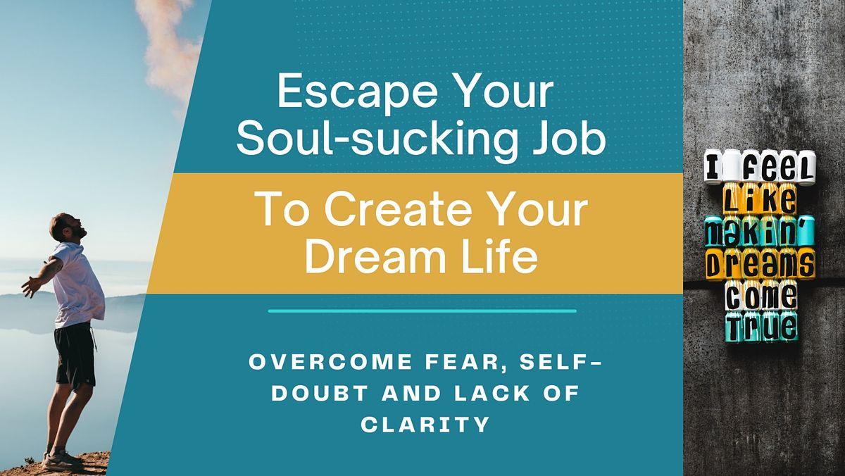 How to Escape Your Unfulfilling job to Create Your Dream [Greensboro]   Event in Greensboro   AllEvents.in