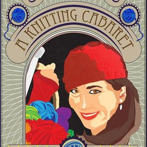 Stitch in Time A Knitting Cabaret