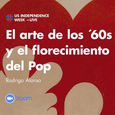 """&quotEl arte de los 60s y el florecimiento del Pop"""" por Rodrigo Alonso."""