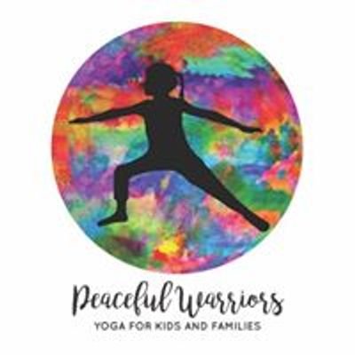 Peaceful Warriors: Yoga for Kids and Families