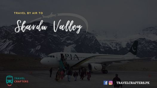 5 Days By Air Group Tour to Skardu Valley, Shigar & Khaplu, 3 July | Event in Islamabad | AllEvents.in