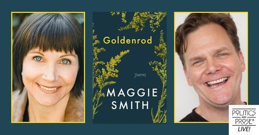 P&P Live! Maggie Smith | Goldenrod with Taylor Mali, 28 July | Online Event | AllEvents.in