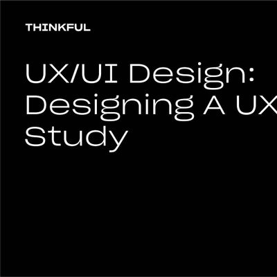 Thinkful Webinar  UXUI Design Designing A UX Case Study