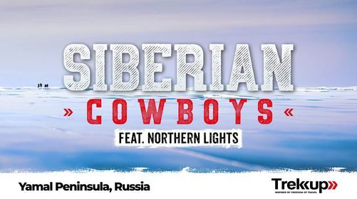 Siberian Cowboys feat. Northern Lights | Yamal Penninsula, Russia, 16 October | Event in Dubai | AllEvents.in
