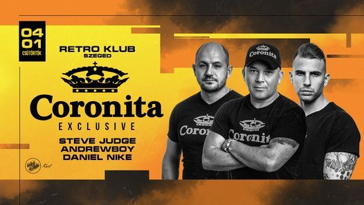 Coronita Exclusive ❙ 04.01. ❙ Retro Klub, Szeged, 1 April | Event in Szeged | AllEvents.in
