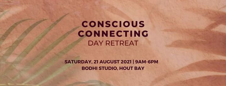 Conscious Connecting ~ Day Retreat, 23 October | Event in Hout Bay | AllEvents.in
