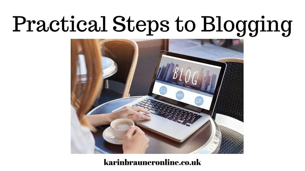 Practical Steps to Blogging Part 1 - Karin Brauner, 5 November | Online Event | AllEvents.in