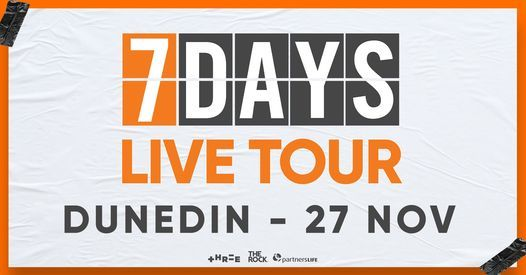 7 Days Live, 27 November | Event in Dunedin | AllEvents.in