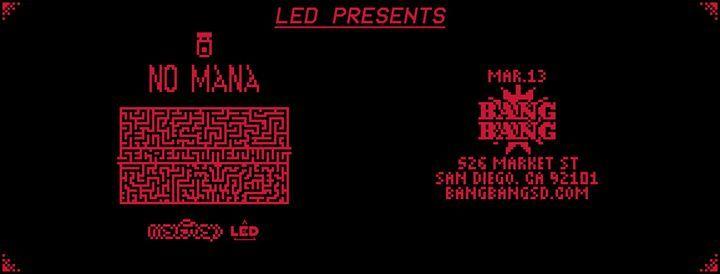 No Mana at Bang Bang - Friday 313  LED