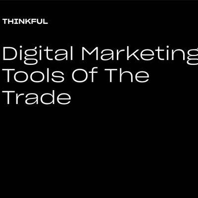 Thinkful Webinar  Tools Of The Trade Digital Marketing