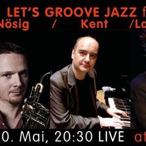 LETS Groove JAZZ ft Daniel Nsig Oliver Kent & Uli Langthaler