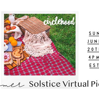 Circlehood Summer Solstice Virtual Picnic
