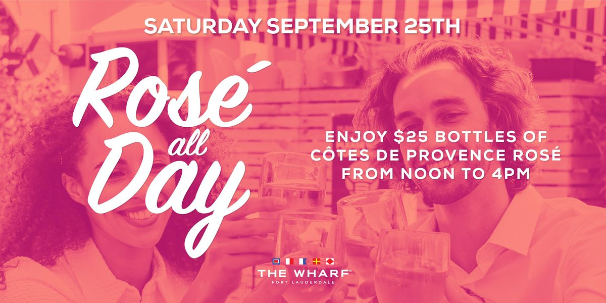 Rosé All Day at The Wharf FTL, 25 September | Event in Fort Lauderdale | AllEvents.in