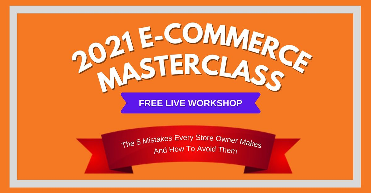2021 E-commerce Masterclass: How To Build An Online Business — Chennai    Event in Chennai   AllEvents.in