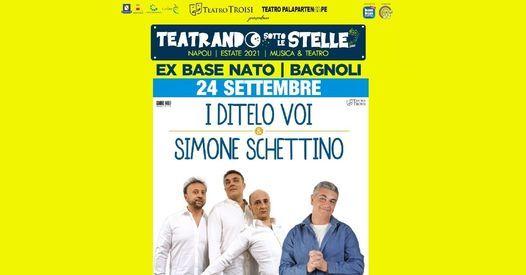 I Ditelo Voi e Simone Schettino at Exbase Nato - Napoli, 24 September | Event in Mugnano Di Napoli | AllEvents.in