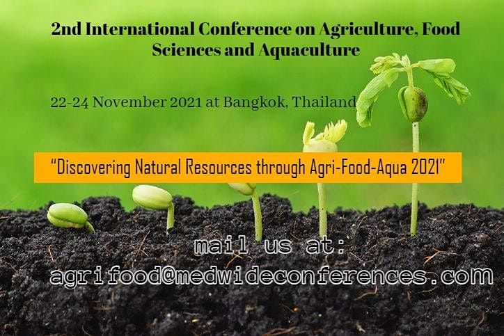 2nd International Conference on Agriculture, Food Sciences and Aquaculture, 22 November   Event in Bangkok