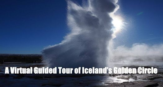 A Virtual Guided Tour of Iceland's Golden Circle | Online Event | AllEvents.in
