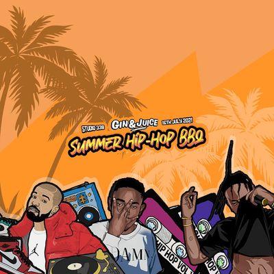 Gin & Juice  Summer Hip Hop BBQ  Studio 338