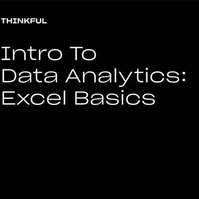 Thinkful Webinar  Intro To Data Analytics Excel Basics