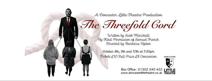 The Threefold Cord - A Little Theatre Production, 20 May | Event in Doncaster | AllEvents.in