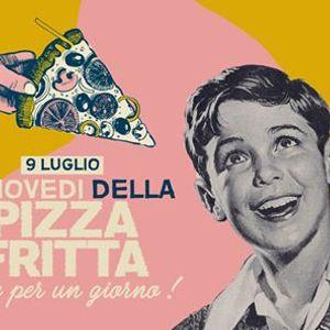 Gioved della Pizza Fritta