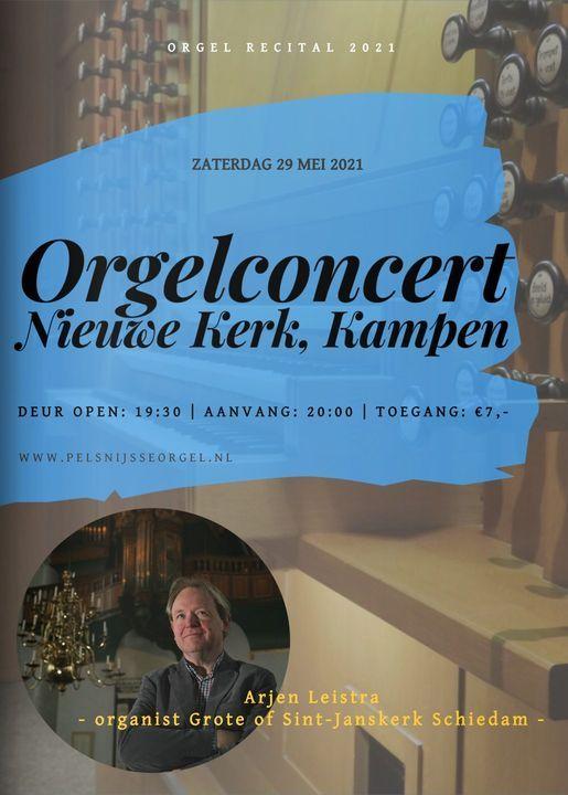 Orgelconcert: Arjen Leistra | Nieuwe Kerk, Kampen, 29 May | Event in Kampen | AllEvents.in