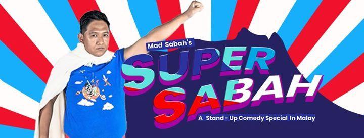 Mad Sabahs SUPER SABAH