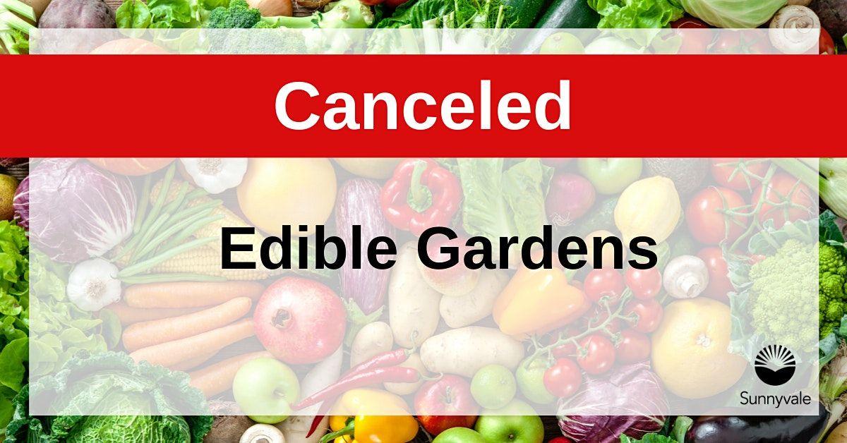 Canceled Edible Gardens