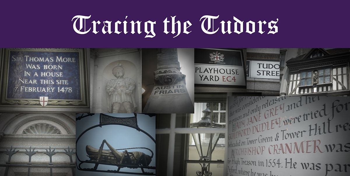 Virtual Tour - Tracing the Tudors: The real London of Wolf Hall, 27 April | Online Event | AllEvents.in