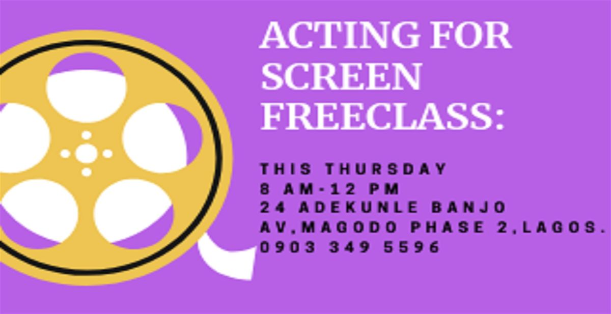 ACTING FOR SCREEN FREECLASS   Event in Lagos   AllEvents.in