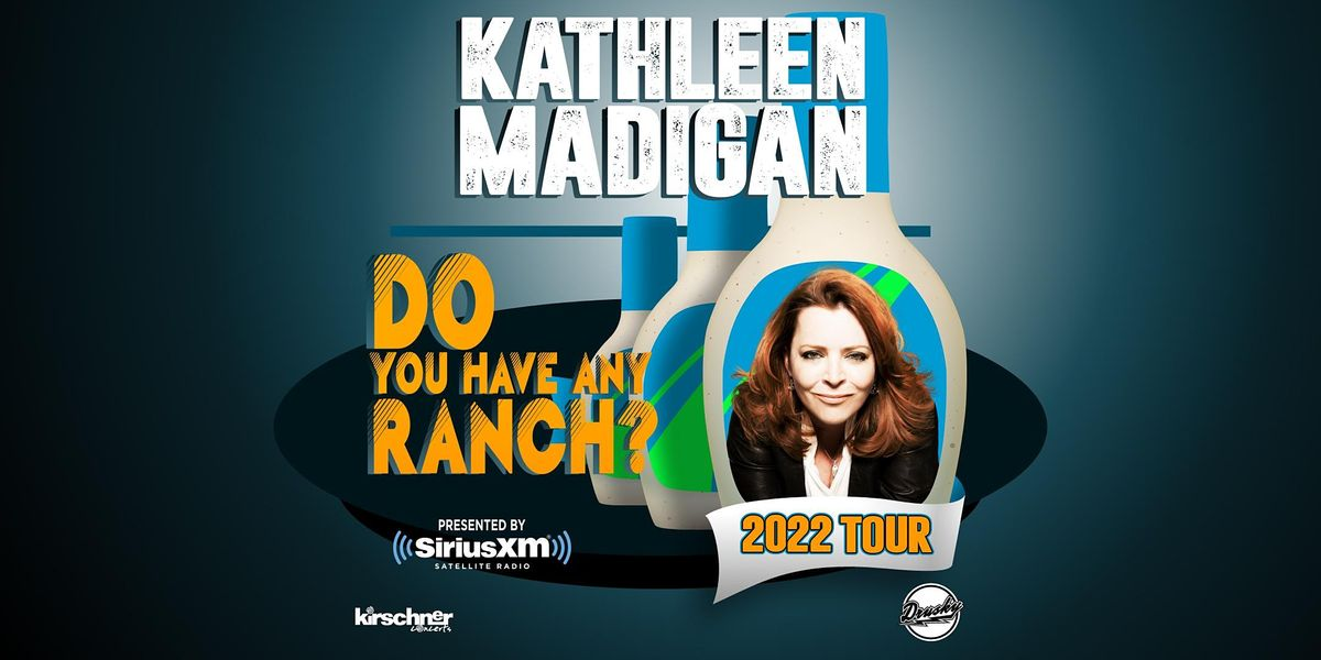 Kathleen Madigan: Do You Have Any Ranch? 2022 Tour, 15 January | Event in Munhall | AllEvents.in
