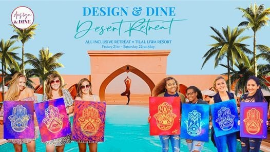 Design & Dine - Desert Retreat!, 21 May | Event in Abu Dhabi | AllEvents.in