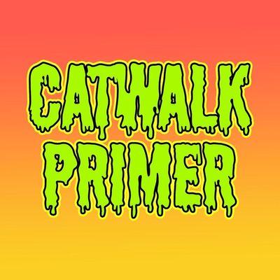 Catwalk Primer