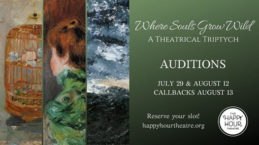 Where Souls Grow Wild Auditions - The Happy Hour Theatre at The