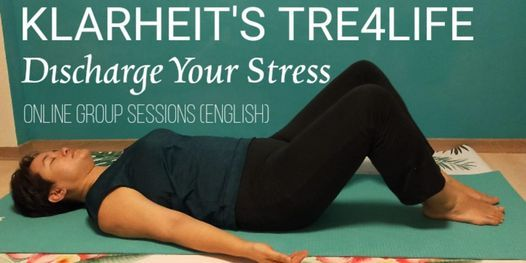 Klarheits TRE4Life - Discharge Your Stress - Group Sessions