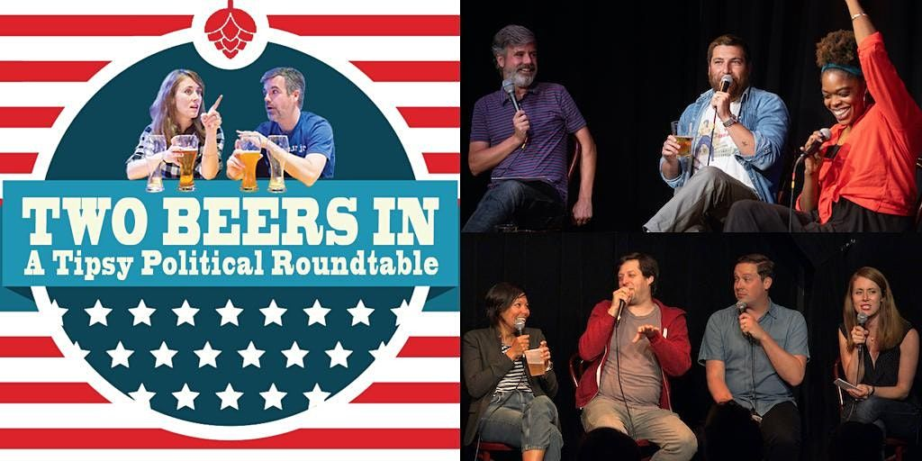 Two Beers In - A Tipsy Political Roundtable | Event in New York | AllEvents.in