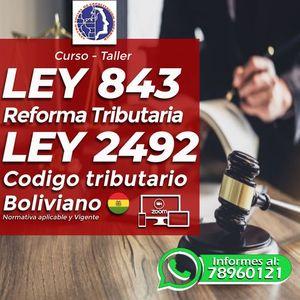 CURSO LEY 843 REFORMA TRIBUTARIA - LEY 2492 CODIGO TRIBUTARIO BOLIVIANO
