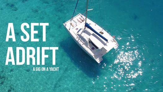 A Set Adrift 2020 Rad gigs on yachts