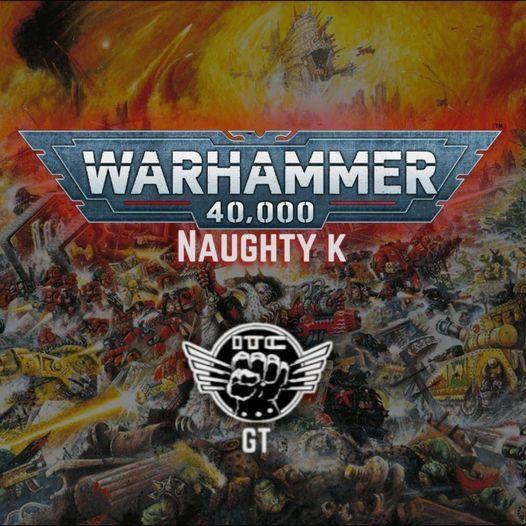 NaughtyK: Warhammer 40,000 GT, 31 July   Event in Liverpool   AllEvents.in