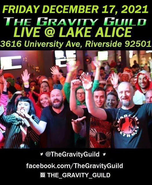 The Gravity Guild LIVE! Lake Alice, 17 December | Event in Riverside | AllEvents.in