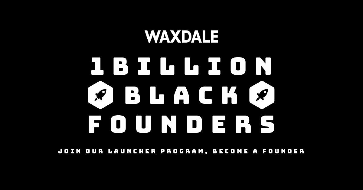 1 Billion Black Founders: Join our Launcher Program Become a Founder | Event in Accra | AllEvents.in