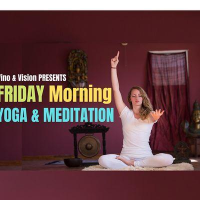 Friday Morning YOGA & MEDITATION