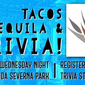 Tacos Tequila & Trivia - Every Wednesday