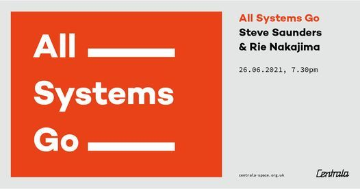 All Systems Go: Steve Saunders & Rie Nakajima, 26 June   Event in Solihull   AllEvents.in