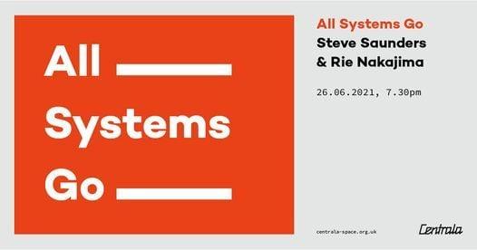 All Systems Go: Steve Saunders & Rie Nakajima, 26 June   Event in Birmingham   AllEvents.in